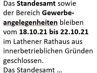 Das Standesamt sowie der Bereich Gewerbeangelegenheiten bleiben vom 18.10.21 bis 22.10.21 im Lathener Rathaus geschlossen